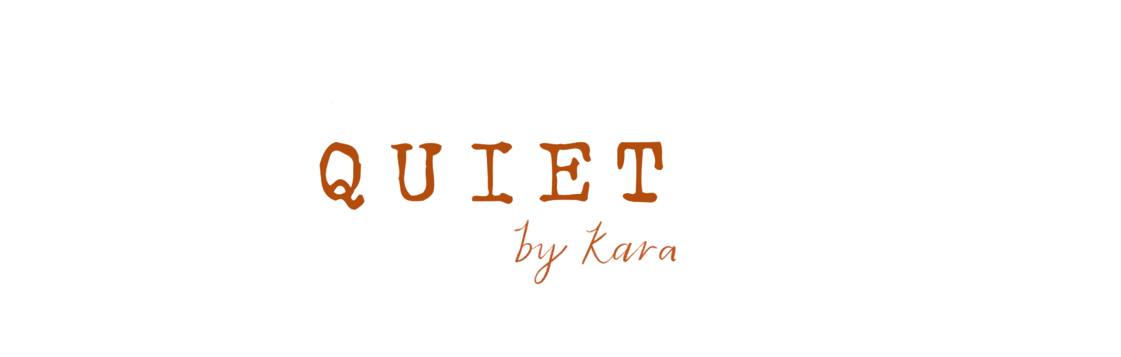QUIET by Kara