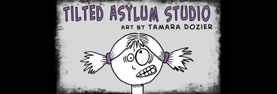 Tilted Asylum
