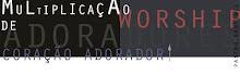 Multiplicação de Adoradores- Pastor Rodrigo Santinel