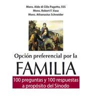 Opción preferencial por la Familia: 100 preguntas y respuestas acerca del Sínodo