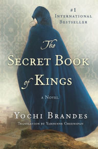 The Secret Book of Kings: A Novel by Yochi Brandes