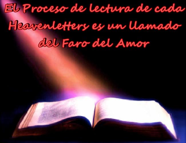 El Proceso de lectura de cada Heavenletter incluye un llamado del Faro del Amor.