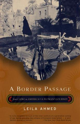 a border passage essays A summary of themes in leila ahmed's a border passage learn exactly what happened in this chapter, scene, or section of a border passage and what it means perfect for acing essays, tests, and quizzes, as well as for writing lesson plans.