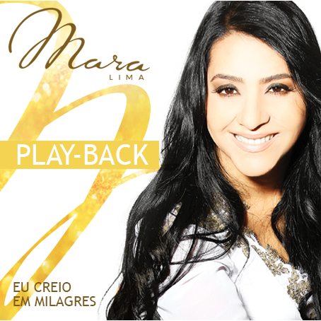 Mara Lima - Eu Creio Em Milagres (2014) Playback