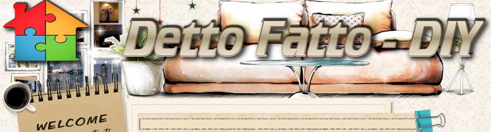 Detto Fatto - DIY