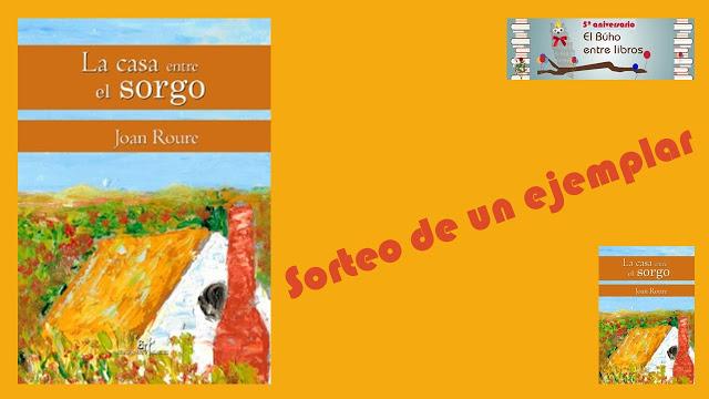 """SORTEO """"LA CASA ENTRE EL SORGO"""" (JOAN ROURE)"""