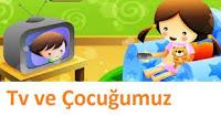 Televizyon ve Çocuğa Etkileri,Hiperaktiflik Belirtileri,Dikkat Bozukluğu Belirtileri