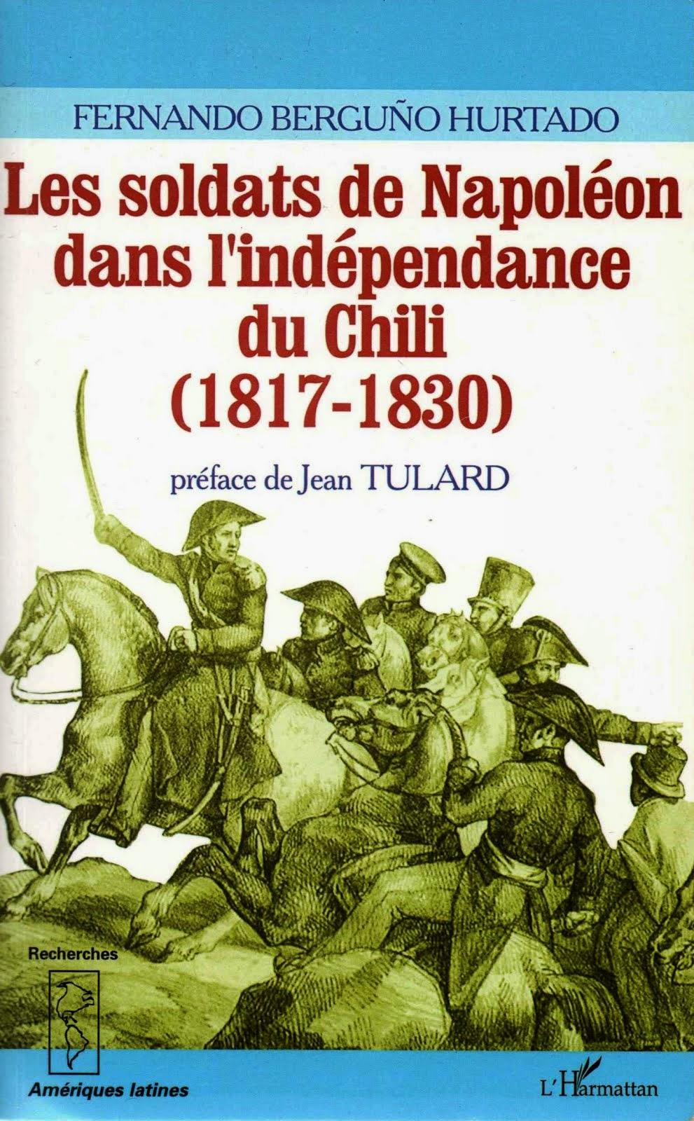 Les Soldats de Napoleon dans l'Indépendance du Chili  1817-1830