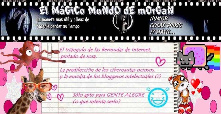 ☺**♥El MáGiCo MuNdO dE mOrGaN♥**☺