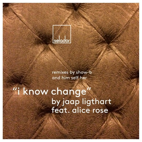 Jaap Ligthart feat Alice Rose - I Know Change Him Self Her & Show-B Rmxs