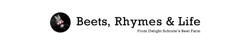Beets, Rhymes, & Life