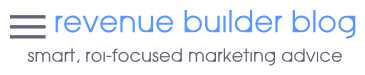 Revenue Builder Blog - Small Business Marketing Advice