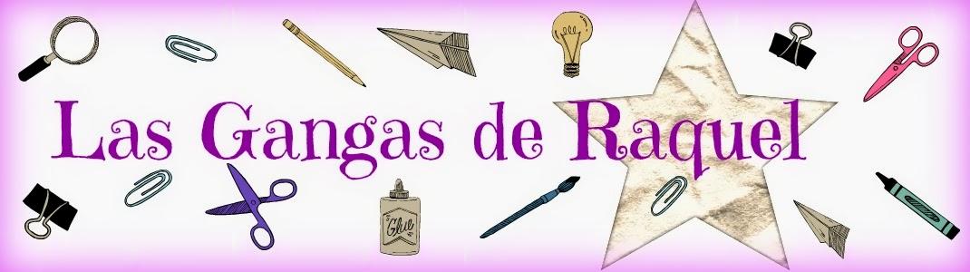 LAS GANGAS DE RAQUEL