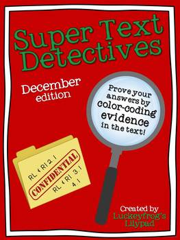 http://www.teacherspayteachers.com/Product/Text-Detectives-Find-the-Text-Evidence-December-Edition-1005351