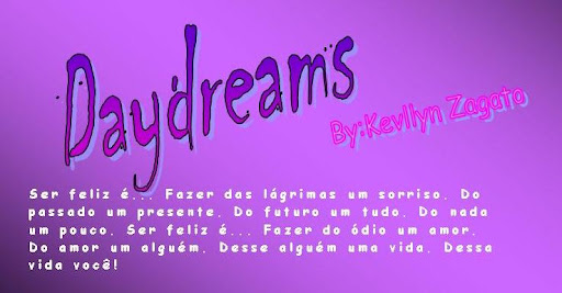 - Daydreams