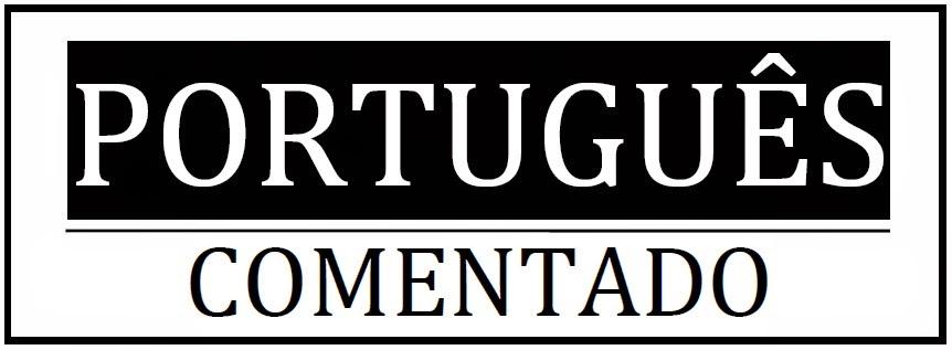 |PORTUGUÊS COMENTADO| - A Língua Portuguesa analisada. |Concurso Público - ENEM|