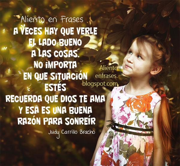 frases de aliento en problemas, Dios te ama, sonríe, mira lado bueno de las cosas