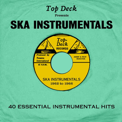 TOP DECK PRESENTS: SKA INSTRUMENTALS - 40 Essential Instrumental Hits 1962 to 1966