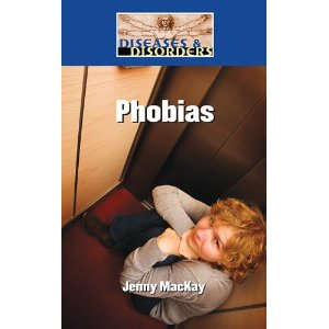 Phobias (Diseases and Disorders) Phobias
