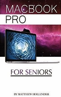 MacBook Pro: For Seniors