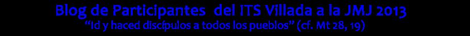 Blog de Participantes  del ITS Villada a la JMJ 2013