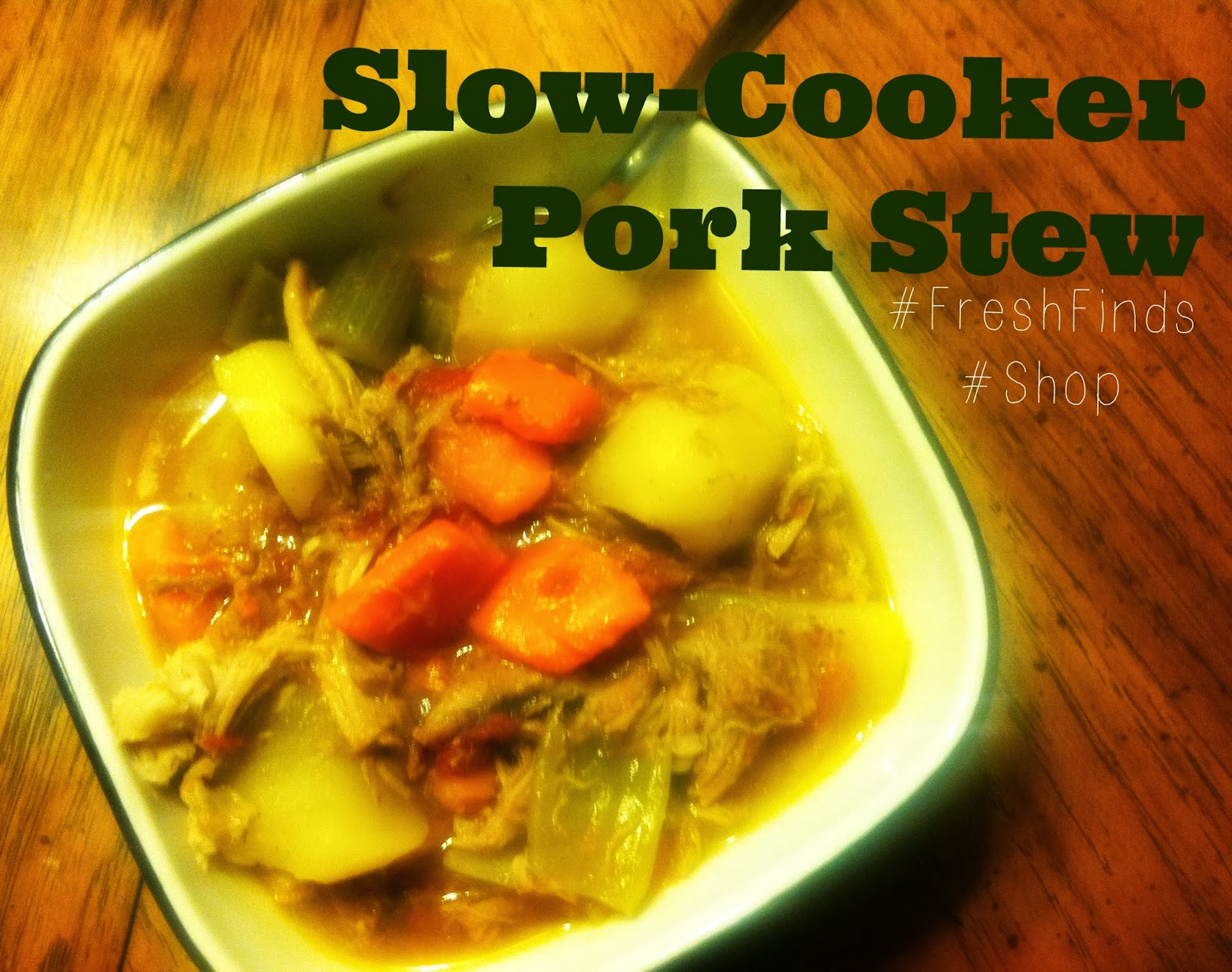 The Eclectic Grab Bag: Slow-Cooker Pork Stew with #FreshFinds from ...
