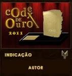 Prêmio Codex de Ouro 2011: Indicado à categoria Autor Destaque.