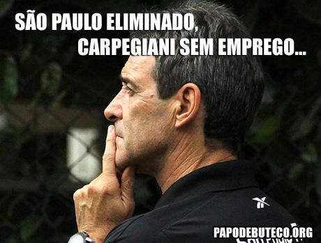 Carpegiani demitido, #foracarpegiani, Professor Pardal, São Paulo eliminado da Copa do Brasil, Eliminação do tricolor