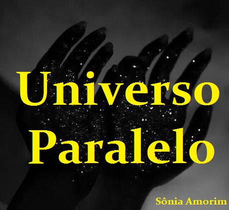 UNIVERSO PARALELO-Sônia Amorim