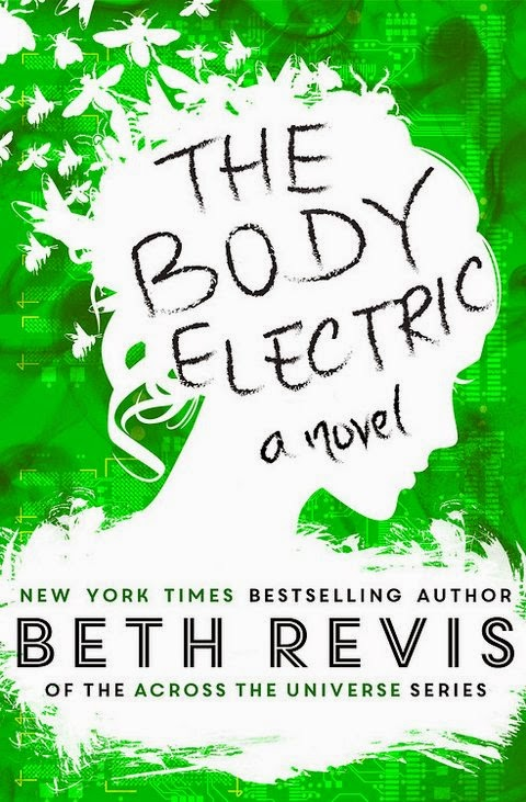 book cover reveal large hd the body electric by beth revis author across the universe trilogy expected publication date october science fiction sci-fi ya young adult upcoming releases books