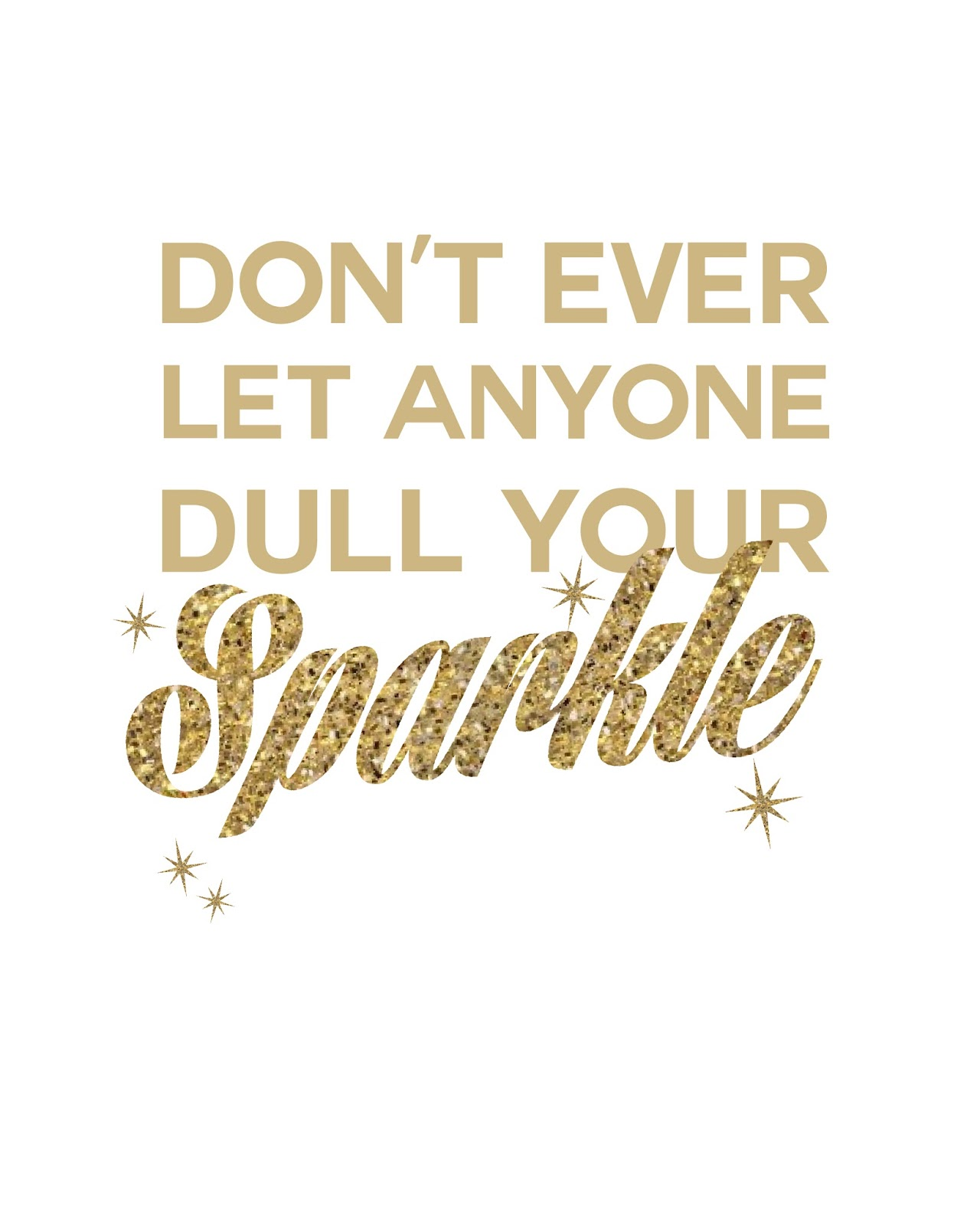 Quote of the Day :: Don't ever let anyone dull your sparkle