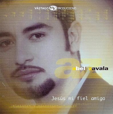 Abel Zavala - Jes�s Mi Fiel Amigo (2002) [Mega - PL]