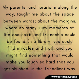 My parents, and librarians along the way