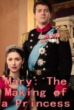 Watch Mary: The Making of a Princess Online Free 2015 Putlocker