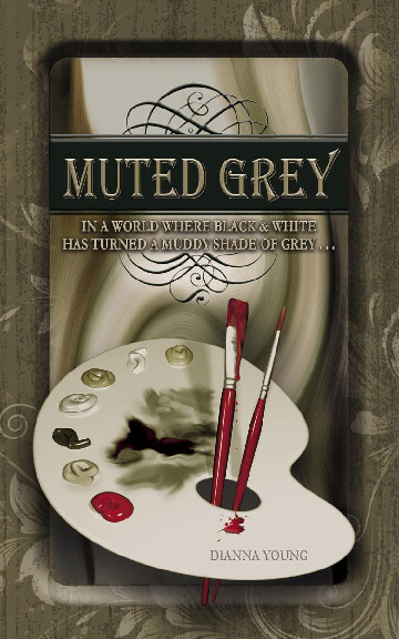 Muted Grey, a novella, by Dianna Young