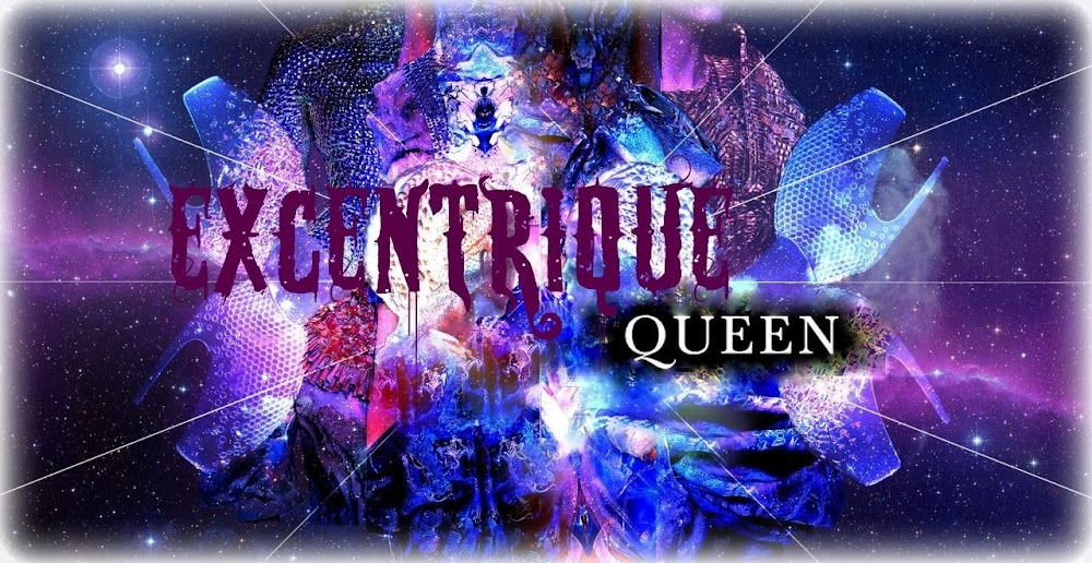 ! Excentrique-Queen