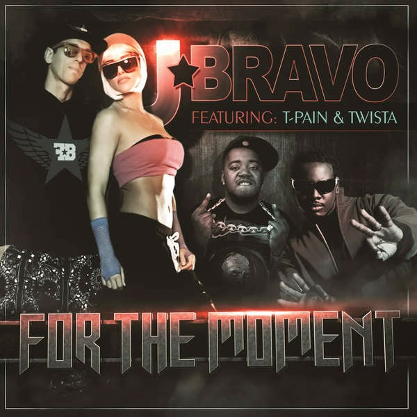 J. Alan Bravo - For the Moment (feat. Twista & T-Pain) - Single Cover