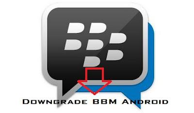 Cara Downgrade BBM Android