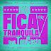 Fica Tranquila - Iwood ft Ton Costa [Download]