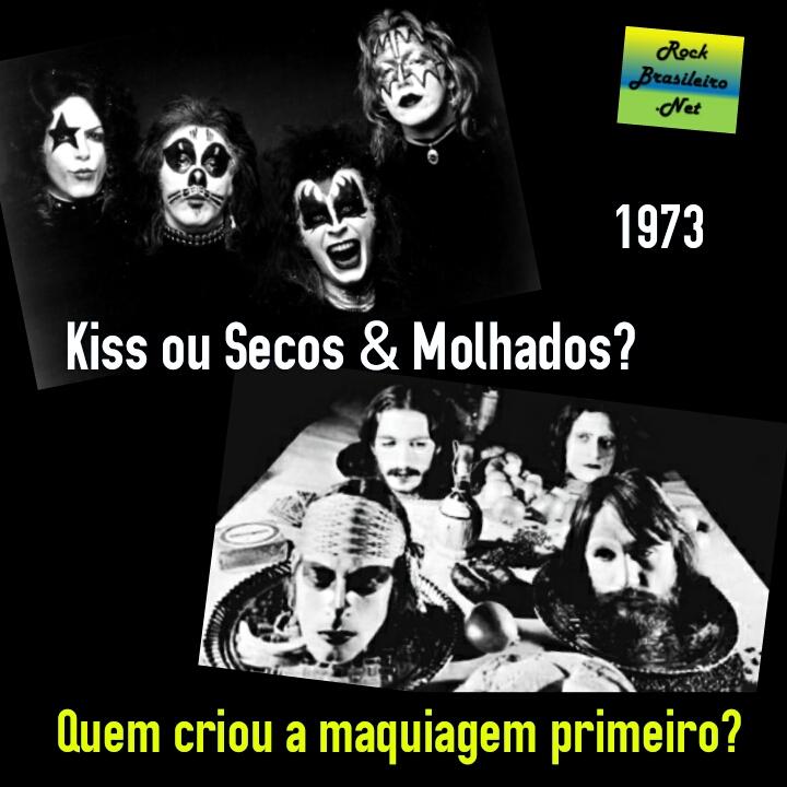 1973 - Kiss ou Secos & Molhados? Quem criou a maquiagem primeiro?
