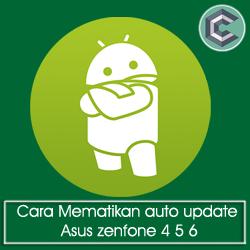 Cara Mematikan auto update Asus zenfone 4 5 6