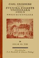 Carl Grimberg, Svenska folkets underbara öden, Oscar II:s tid, Ungdomsupplaga, Norstedt, Stockholm, 1928