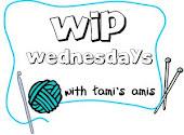 Tamis Amis WIP Wednesdays