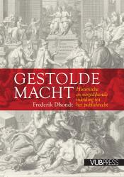 F. Dhondt, Gestolde macht. Historische en vergelijkende inleiding tot het publiekrecht