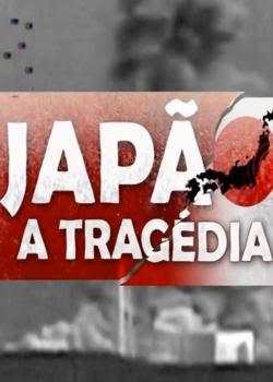 Filme Poster Japão: A Tragédia 720p HDTV RMVB Nacional