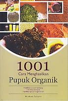 toko buku rahma: buku 1001 CARA MENGHASILKAN PUPUK ORGANIK, pengarang nurheti yuliarti, penerbit lily publisher
