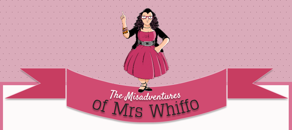 The Misadventures of Mrs Whiffo