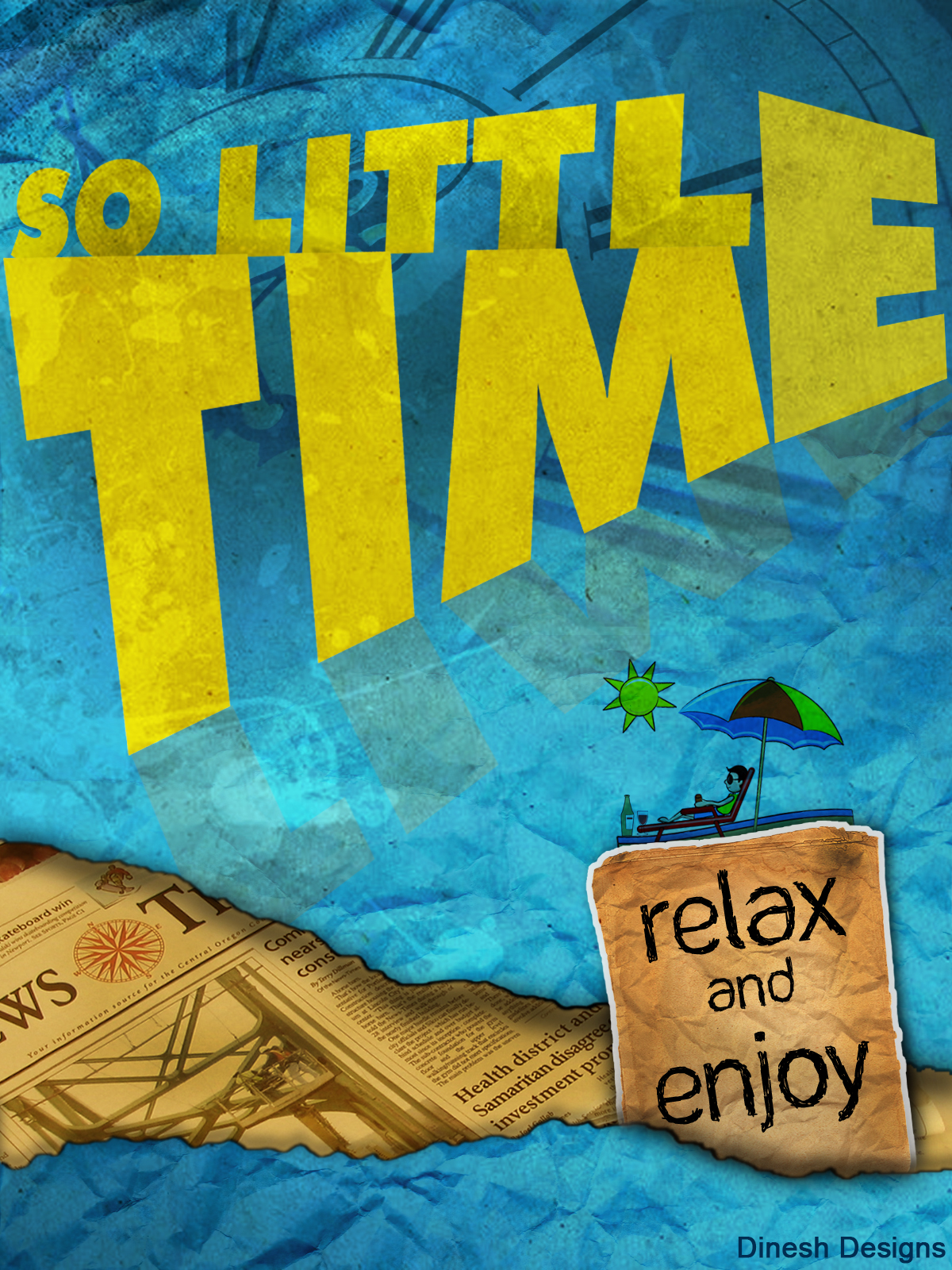 dinesh designs  littile time - so relax and enjoy