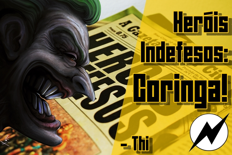 http://nerdspeaking.blogspot.com/2015/08/herois-indefesos-3-coringa-thi.html