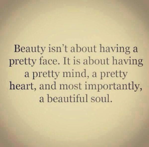 BEAUTY ISN'T ABOUT HAVING PRETTY FACE IT IS ABOUT HAVING A PRETTY Simple Beautiful Soul Quotes